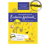 Ne pregatim pentru evaluarea nationala la sfarsitul clasei a IV-a. Limba romana si Matematica - Ana Irina Hirzopariu