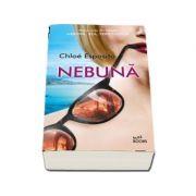 Nebuna - Prima carte din trilogia Nebuna, Rea, Periculoasa - Chloe Esposito