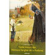 Noile minuni ale Sfantului Serghie de la Radonej