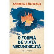 O formă de viață necunoscută - Andreea Rasuceanu