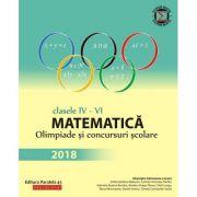 Matematica. Olimpiade si concursuri scolare 2018 - Clasele IV-VI