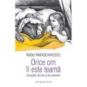 Orice om ii este teama - Un partid, doi ani si trei premieri (Radu Paraschivescu)