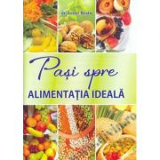 Pasi spre alimentatia ideala - Ionel Dr. Bratu