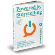 Powered by Storytelling - Cum sa extragi, sa construiesti si sa prezinti povesti care iti vor transforma comunicarea in afaceri