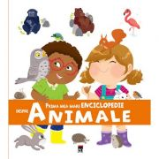 Prima mea mare enciclopedie despre animale