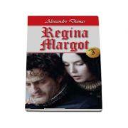 Regina Margot (Volumul III) - Alexandre Dumas