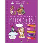 Spune-mi despre mitologie!