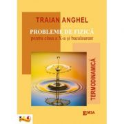 Probleme de Fizica pentru clasa a X-a si bacalaureat (Termodinamica) Traian Anghel