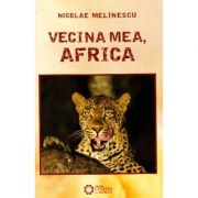 Vecina Mea, Africa - Nicolae Melinescu
