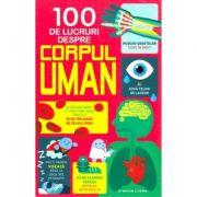 100 de lucruri despre corpul uman - Alex Frith