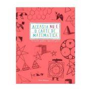 Aceasta nu e o carte de matematica. Activitati grafice superinteligente