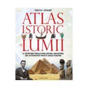 Atlas istoric al lumii - Simon Adams