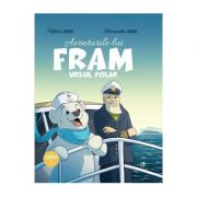 Aventurile lui Fram, ursul polar, cartea 1 - Adrian Barbu