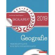 Bacalaureat Geografie 2019 - 30 de teste, dupa modelul M. E. N., insotite de sugestii de rezolvare
