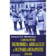 Campania pentru dezrobirea Ardealului si ocuparea Budapestei