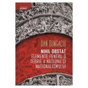 Nihil obstat - elemente pentru o teorie a natiunii si nationalismului - Dan Dungaciu