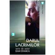 Darul lacrimilor - Dan Stanca