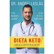 Dieta keto. Cum sa slabesti in 21 de zile - Andrei Laslau