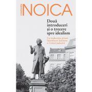 Două introduceri si o trecere spre idealism - Constantin Noica