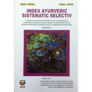 Index ayurvedic sistematic selectiv, volumul 1
