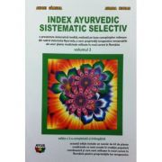 Index ayurvedic sistematic selectiv, volumul 2