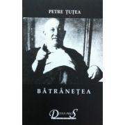 Batranetea - Petre Tutea