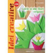 Lalele si alte flori origami