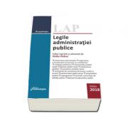 Legile administratiei publice. Editie actualizata la 29 octombrie 2018 - Ovidiu Podaru