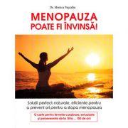 Menopauza poate fi învinsă. Soluţii perfect naturale, eficiente pentru a prevenii ori pentru a stopa menopauza