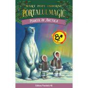 Pericol in Arctica - Seria Portalul Magic