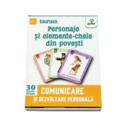 Personaje si elemente-cheie din povesti - Comunicare si dezvoltare personala (Contine 30 flashcarduri)
