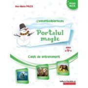Portalul Magic. Scrisorile iernii clasa a IV-a. Caiet de antrenament - Limba si literatura romana, matematica