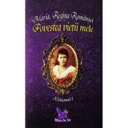 Povestea vietii mele, 2 volume - Maria Regina Romaniei