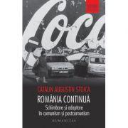 România continuă. Schimbare și adaptare în comunism și postcomunism