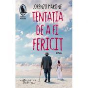 Tentatia de a fi fericit - Lorenzo Marone