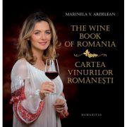 The Wine Book of Romania - Cartea vinurilor românești (Editie bilingva)