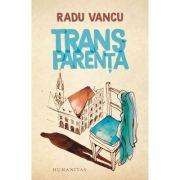 Transparența - Radu Vancu