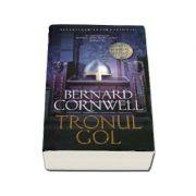 Tronul gol - Al optulea roman din seria Ultimul Regat - Bernard Cornwell