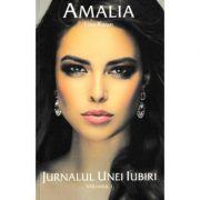 Amalia. Jurnalul unei iubiri, volumul 1