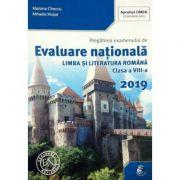 Pregatirea examenului de Evaluare Nationala Limba si Literatura Romana 2019 clasa a VIII-a