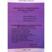 Gramatica Limbii Romane pentru examene, volumul I - Notiuni teoretice. Exercitii aplicative. Grile comentate (2019)
