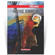 Ingerul a strigat - Fanus Neagu (Colectia Hoffman Contemporan)