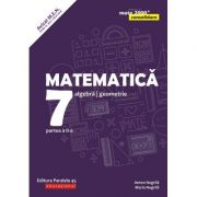 Matematica 2018 - 2019 CONSOLIDARE - Algebra si Geometrie, pentru clasa a VII-a. Partea a II-a