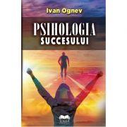 Psihologia succesului - Ivan Ognev