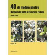 40 de modele pentru Olimpiada de Limba si literatura romana, clasele V-VIII (editie 2019)