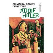 Cei mai rai oameni din istorie, Adolf Hitler