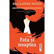 Fata si noaptea - Guillaume Musso
