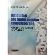 Dificultati ale limbii romane contemporane. Greseli de scriere si vorbire