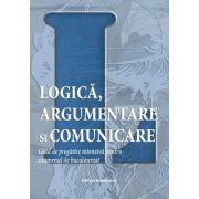 Logică, argumentare și comunicare, ghid de pregătire intensivă pentru examenul de bacalaureat (2019)