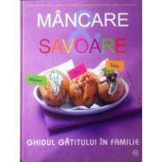 Mancare si savoare, ghidul gatitului in familie